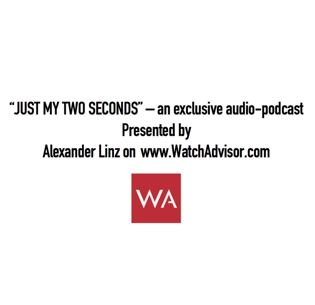 """Just my two seconds"" - exclusive on WatchAdvisor.com"