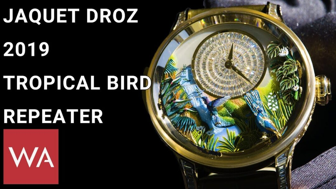 Jaquet Droz 2019. Hands-on the new Tropical Bird Repeater.