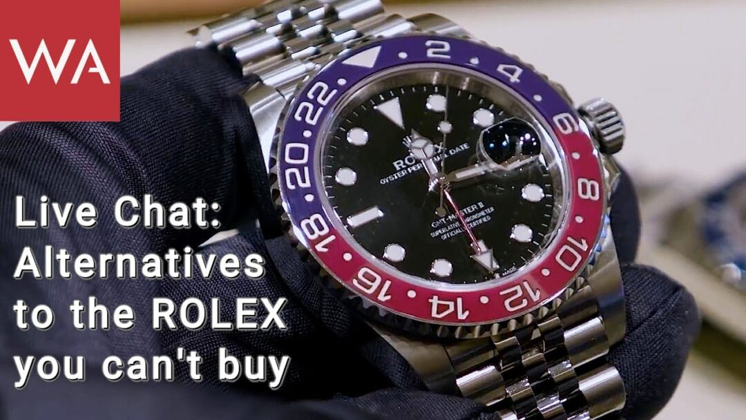 Live Chat: Alternatives to the ROLEX you can't buy
