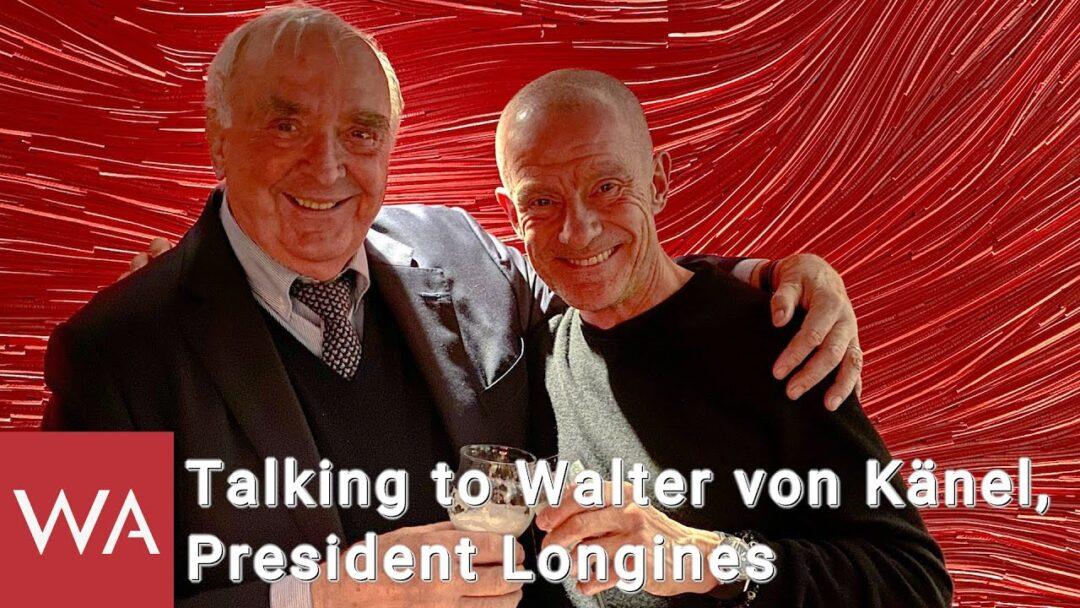 Talking to Walter von Känel, President Longines