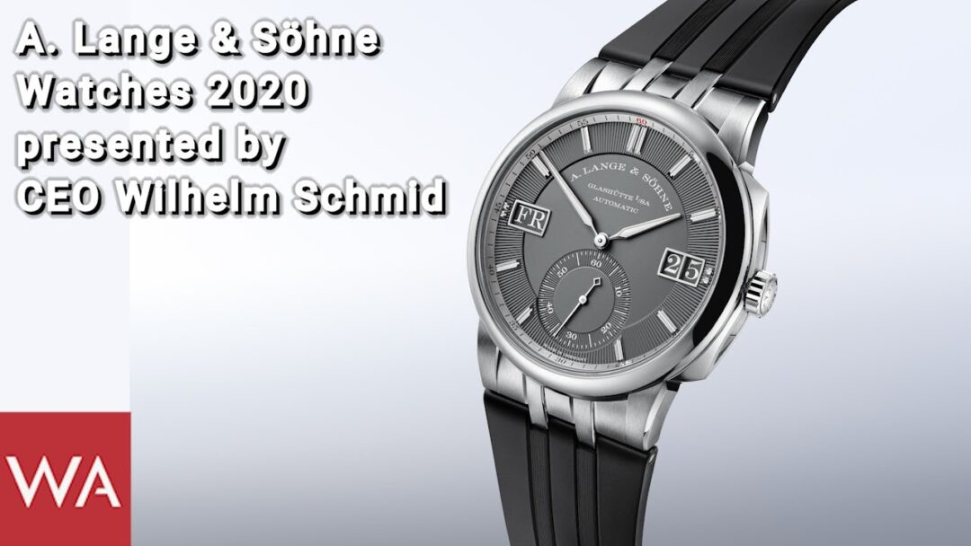 A. LANGE & SÖHNE Watches 2020 presented by Wilhelm Schmid, CEO