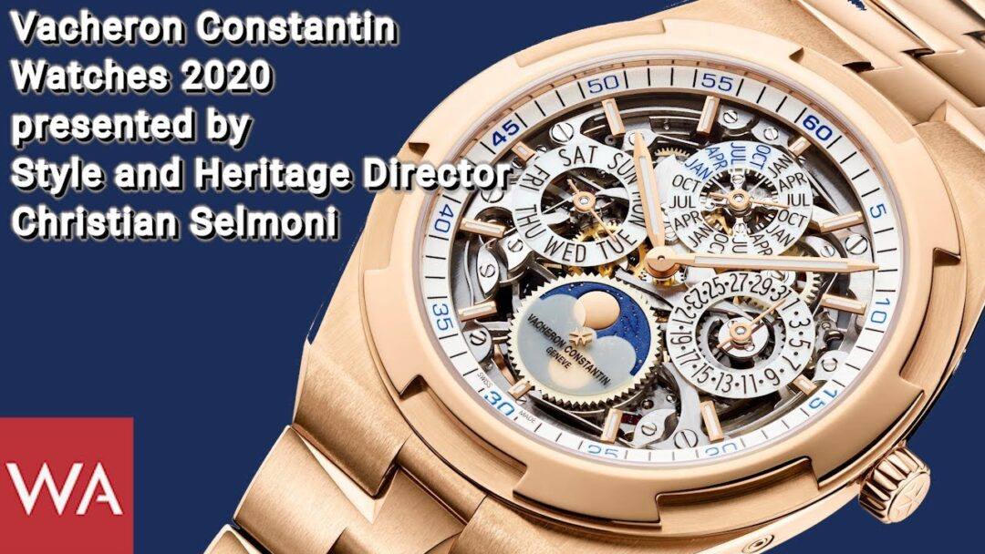 VACHERON CONSTANTIN Watches 2020 presented by Christian Selmoni, Style & Heritage Director