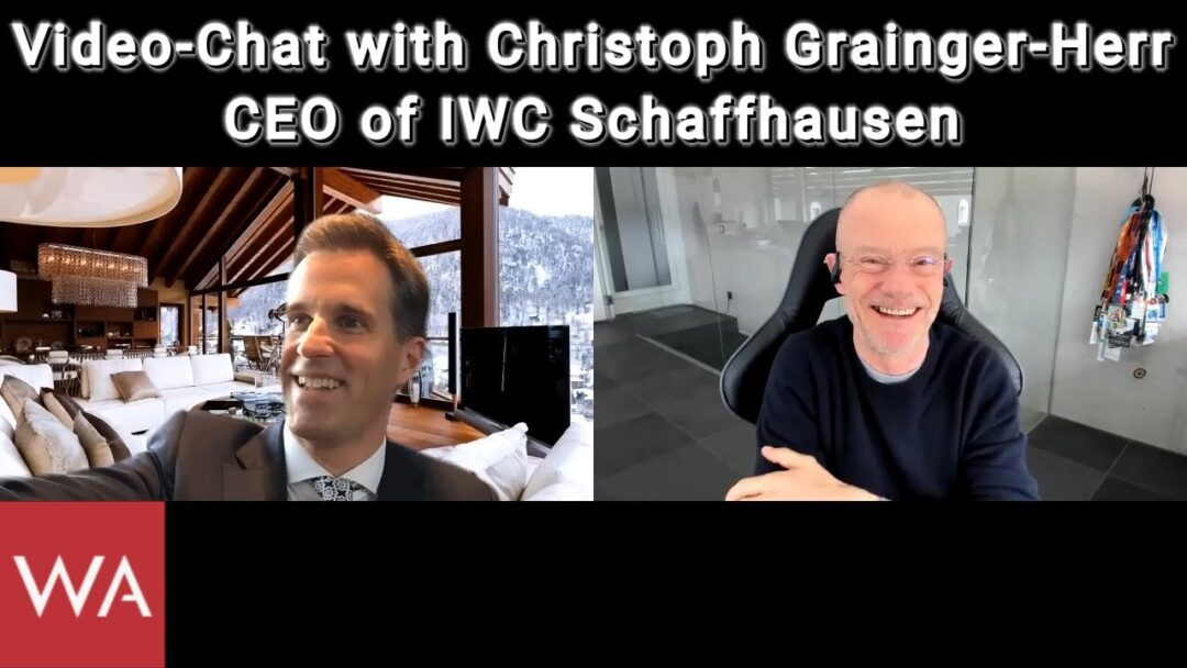 Video-Chat with Christoph Grainger-Herr, CEO of IWC Schaffhausen
