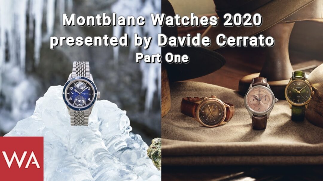 MONTBLANC Watches 2020 presented by Davide Cerrato. Part One.