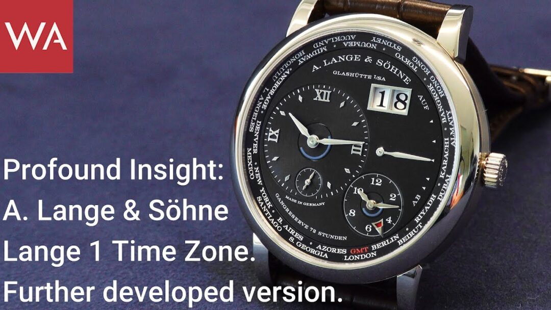 Profound Insight: A. Lange & Söhne Lange 1 Time Zone. Further developed version.