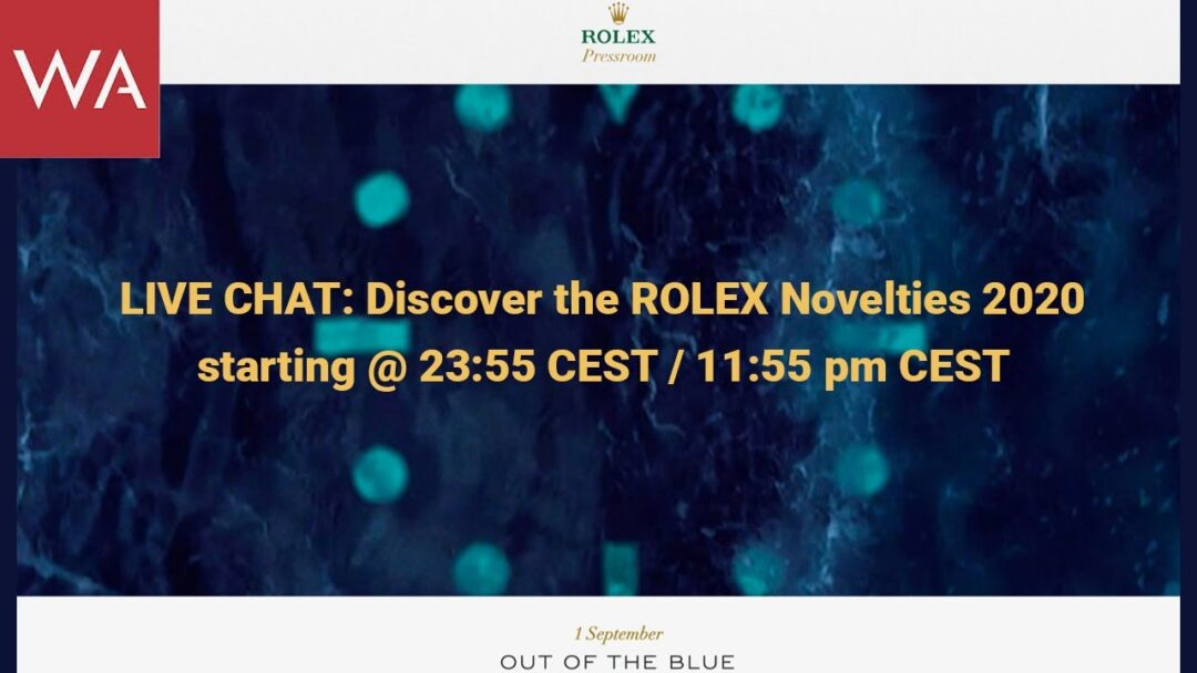 Live Chat: ROLEX Novelties 2020. A first live view with the WA community...