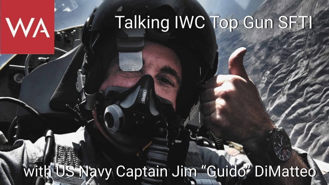 "Talking IWC Top Gun SFTI with US Navy Captain Jim ""Guido"" DiMatteo"