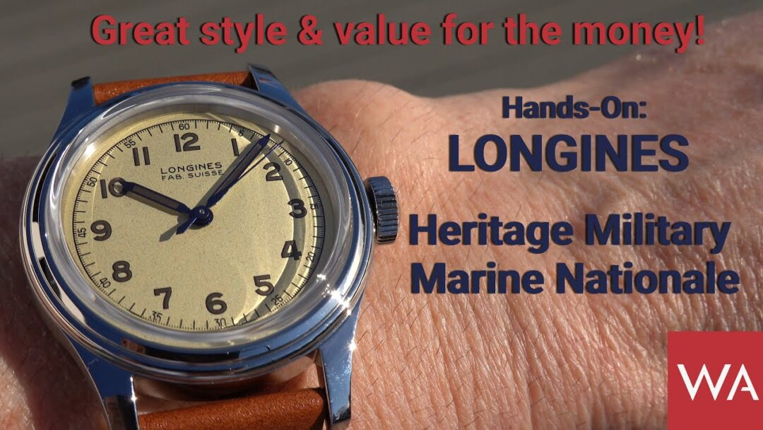 Hands-On: LONGINES Heritage Military Marine Nationale. GREAT style & value for the money.
