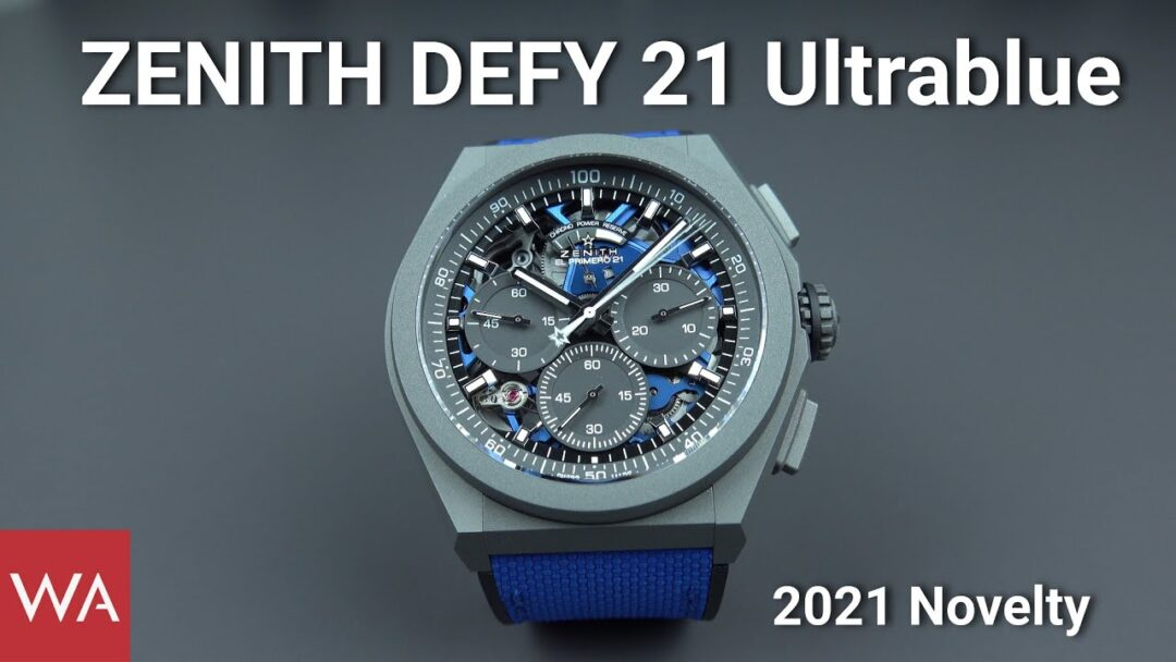 ZENITH Defy 21 Ultrablue. 2021 Novelty.