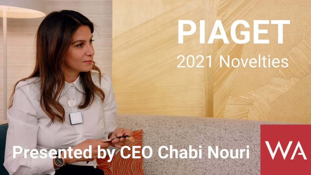 PIAGET 2021 Novelties Presented by CEO Chabi Nouri. The Motto is: Thin, thinner, thinnest!