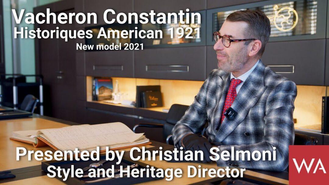 VACHERON CONSTANTIN Historiques American 1921 presented by Christian Selmoni