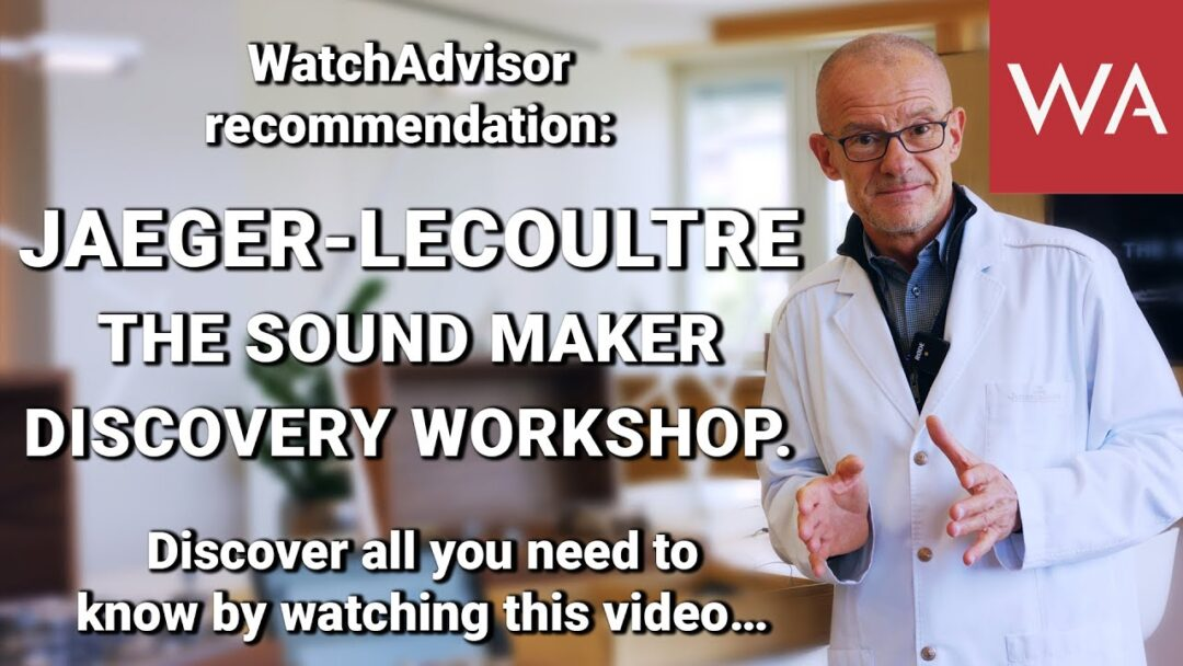 Jaeger-LeCoultre Sound Maker Discovery Workshop. A Watchadvisor recommendation!
