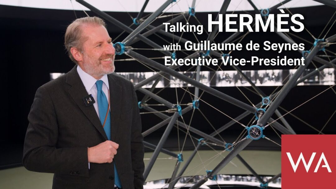 Talking HERMÈS with Guillaume de Seynes, Executive Vice President of Hermès.